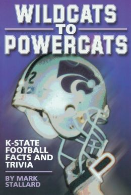 Wildcats to Powercats: K-State Football Facts and Trivia