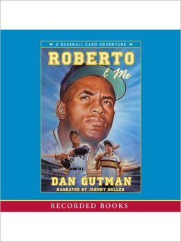 Roberto and Me (Baseball Card Adventure Series)