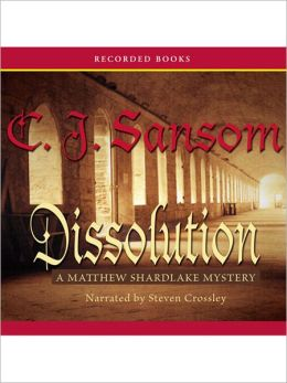 Dissolution: Shardlake Series, Book 1
