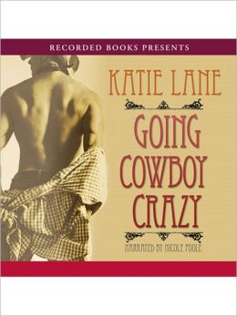 Going Cowboy Crazy (Deep in the Heart of Texas Series #1)