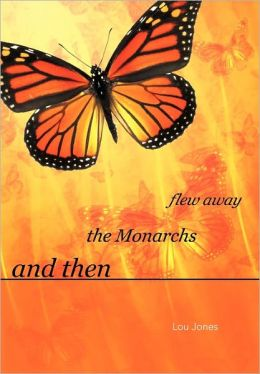 And Then The Monarchs Flew Away