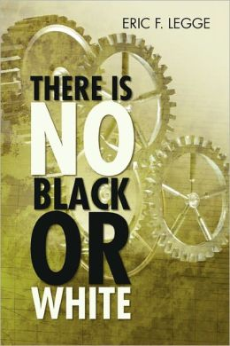 There Is No Black or White