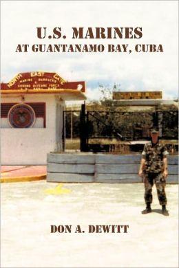 U.S. Marines At Guantanamo Bay, Cuba