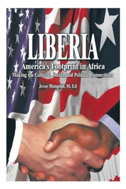 Liberia: America's Footprint in Africa: Making the Cultural, Social, and Political Connections