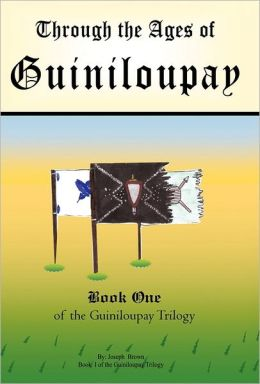 Through The Ages Of Guiniloupay