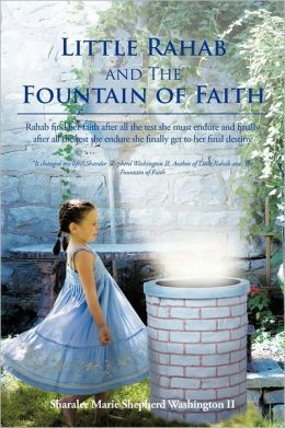 Little Rahab And The Fountain Of Faith