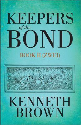 Keepers of the BOND II (Zwei)