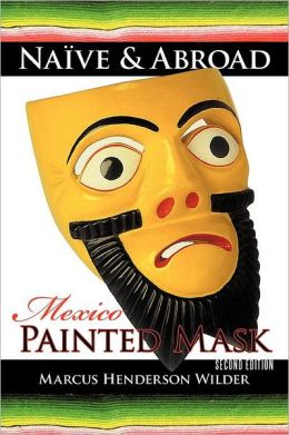 Na ve & Abroad: Mexico: Painted Mask