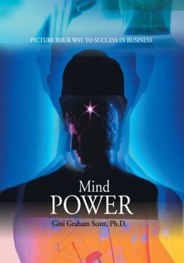 Mind Power: Picture Your Way to Success in Business
