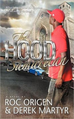 The Hood Samaritan: What Happens When the Kingdom of God Invades the Hood