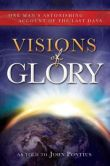 Book Cover Image. Title: Visions of Glory:  One Man's Astonishing Account of the Last Days, Author: John Pontius