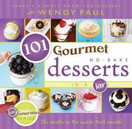 101 Gourmet No-Bake Desserts in a Jar