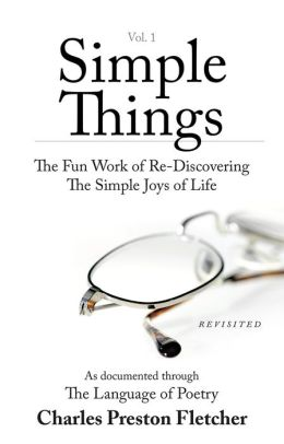 Simple Things: The Fun Work of Re-Discovering The Simple Joys of Life