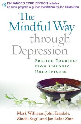 The Mindful Way through Depression (Enhanced): Freeing Yourself from Chronic Unhappiness