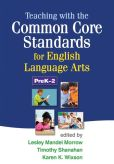 Book Cover Image. Title: Teaching with the Common Core Standards for English Language Arts, PreK-2, Author: Lesley Mandel Morrow