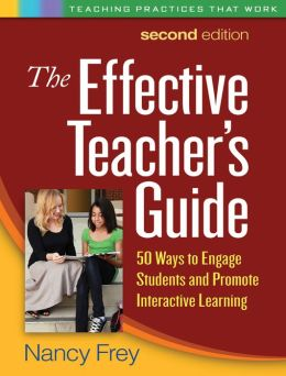 Effective Teacher's Guide, Second Edition: 50 Ways to Engage Students and Promote Interactive Learning