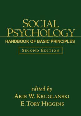 Social Psychology, Second Edition: Handbook of Basic Principles