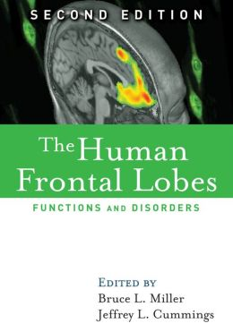 Human Frontal Lobes, Second Edition: Functions and Disorders