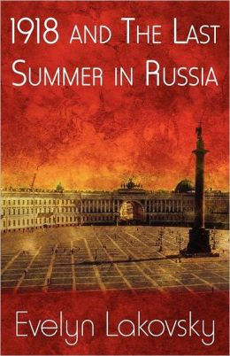 1918 And The Last Summer In Russia