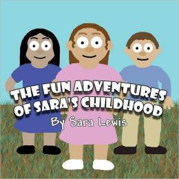 The Fun Adventures Of Sara's Childhood
