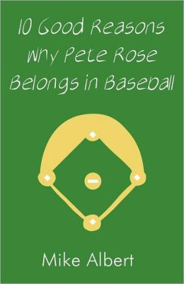 10 Good Reasons Why Pete Rose Belongs In Baseball