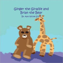 Ginger The Giraffe And Brian The Bear