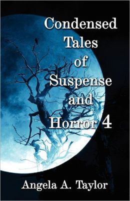 Condensed Tales of Suspense and Horror 4