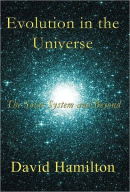 Evolution in the Universe: The Solar System and Beyond