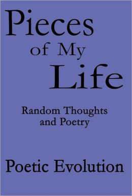 Pieces of My Life: Random Thoughts and Poetry