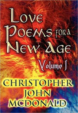Love Poems for a New Age: Volume I