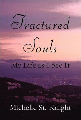 Fractured Souls: My Life as I See It