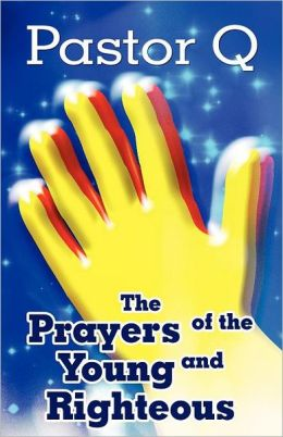 The Prayers of the Young and Righteous