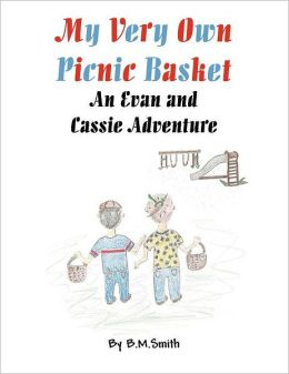 My Very Own Picnic Basket: An Evan and Cassie Adventure