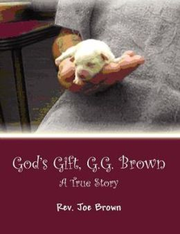 God's Gift, G.G. Brown: A True Story