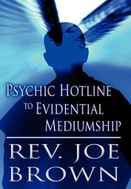 Psychic Hotline to Evidential Mediumship
