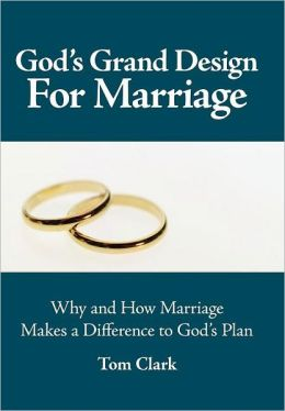 God's Grand Design For Marriage