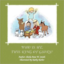 Who Is He, This King of Glory?