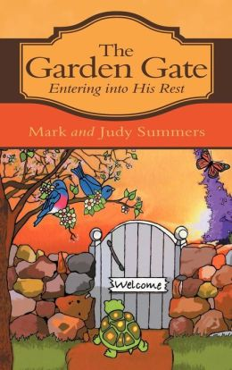 The Garden Gate: Entering into His Rest