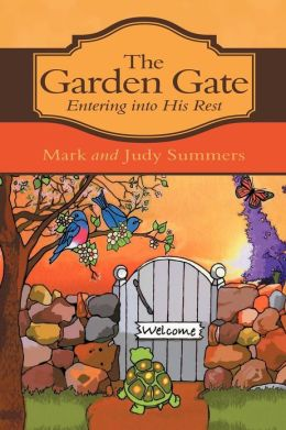 The Garden Gate: Entering into His Rest