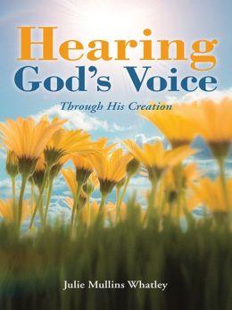 Hearing God's Voice: Through His Creation