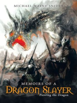 Memoirs of a Dragon Slayer: Piercing the Dragon