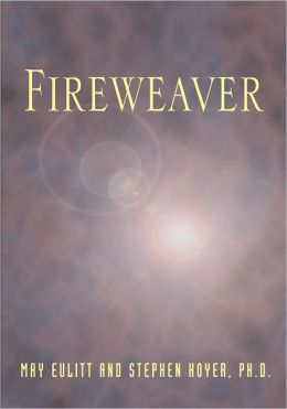 Fireweaver: The Story of a Life, a Near-Death, and Beyond