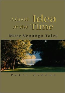 A Good Idea At The Time: More Venango Tales