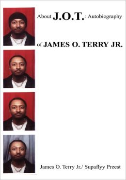 About J. O. T.: Autobiography of James O. Terry Jr.