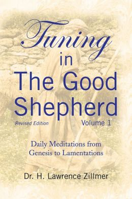 Tuning in The Good Shepherd Volume 1: Daily Meditations from Genesis to Lamentations