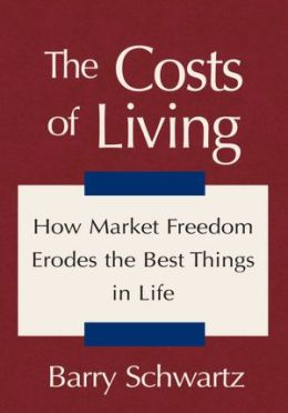 The Costs of Living: How Market Freedom Erodes the Best Things in Life