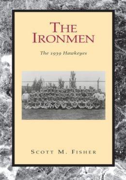 The Ironmen: The 1939 Hawkeyes