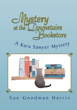 Mystery at the Downstairs Bookstore: A Kara Sawyer Mystery