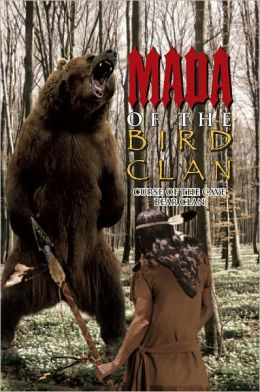 Mada of the Bird Clan: Curse of the Cave Bear Clan