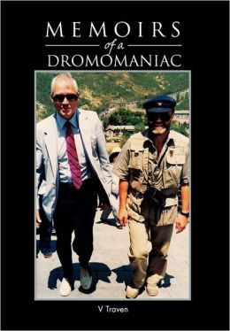Memoirs Of A Dromomaniac